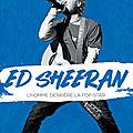 Ed sheeran - l'homme derrière la pop-star de sean smith