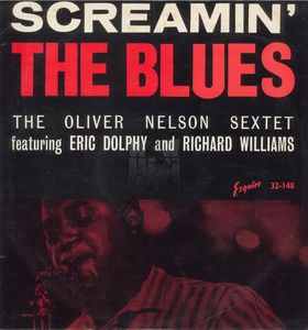 Oliver_Nelson_Sextet_Featuring_Eric_Dolphy_and_Richard_Williams___1960___Screamin__The_Bules__Esquire_