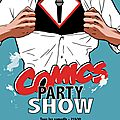 The comics party show begins !