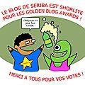 Le blog de sériba shortlisté pour les golden blog awards !