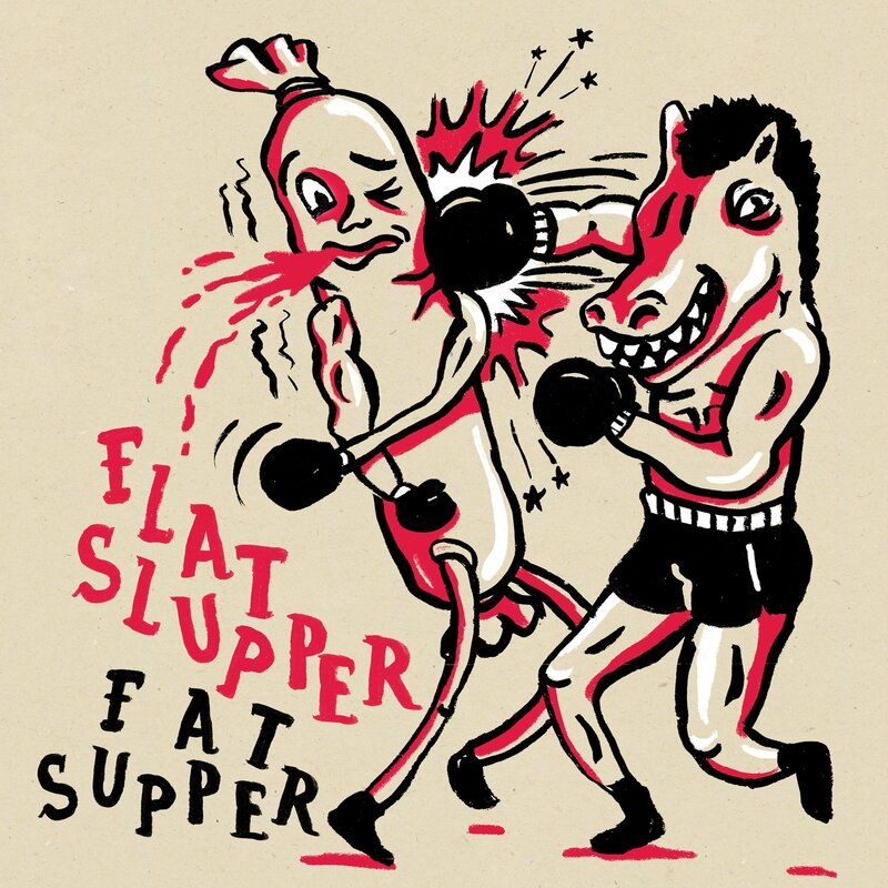 FatSupper-FlatSlupper