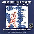 Gerry Mulligan Quartet Featuring Chet Baker + Chubby Jackson Big Band - 1950-53 - Gerry Mulligan Quartet Featuring Chet Baker + Chubby Jackson Big Band (OJCCD)