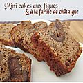 Mini-cakes aux figues et à la farine de châtaigne