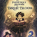 La pathétique histoire de birdie bloom