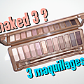 Urban decay - naked 3 : 3 maquillages