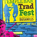 Tradfest in temple bar 25th jan. - 29th jan.