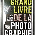 Grand livre de la photographie - scott kelby