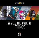 Anonyme_Game of the Walking Things