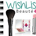Wish list beauté