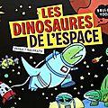 Les dinosaures de l'espace : une bd super space pour les enfants !!