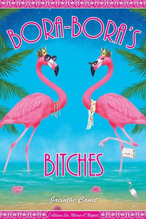 Bora-Bora-Bitches-Editions-le-Heron-d-Argent