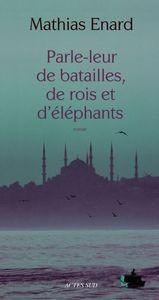 mathias_enard_parle_leur_de_batailles_de_rois_et_d_elephant