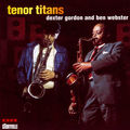 Dexter Gordon and Ben Webster - 1969-72 - Tenor Titans (Storyville)