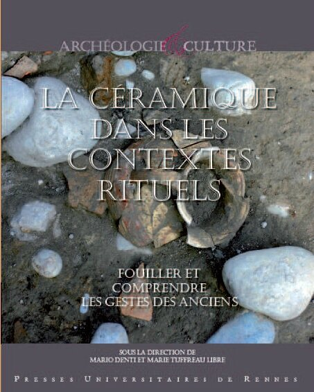 Nouvelle publication aux PUR: La céramique dans les contextes rituels (Sous la dir. de Mario Denti et Marie Tuffreau-Libre)