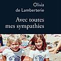 Avec toutes mes sympathies : olivia de lamberterie livre un hommage vibrant d'émotion(s) à son frère!