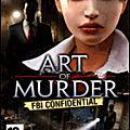 Art of murder: fbi confidential, arrêtez un tueur en série !