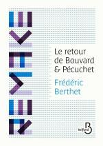 Frédéric Berthet - Le retour de Bouvard et Pécuchet